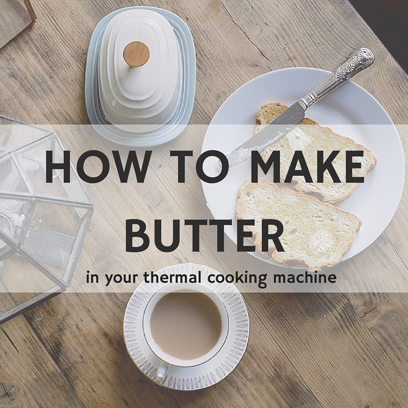 How To Make Butter In Your Thermomix