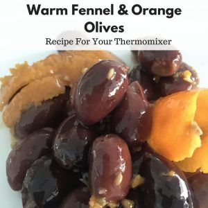 Warm Fennel and Orange Olives - Recipe For Thermomixer