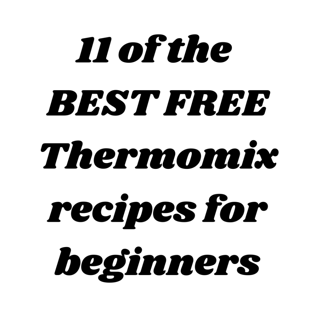 11 of the BEST FREE Thermomix recipes for beginners