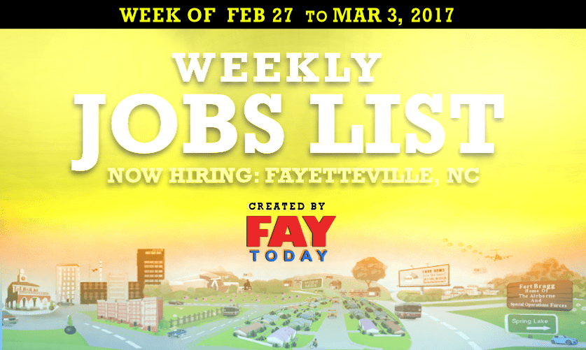 Job Openings Near Fayetteville Nc Feb 27 To Mar 3 2017 Faytoday