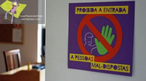Proibida a entrada a pessoas mail-dispostas