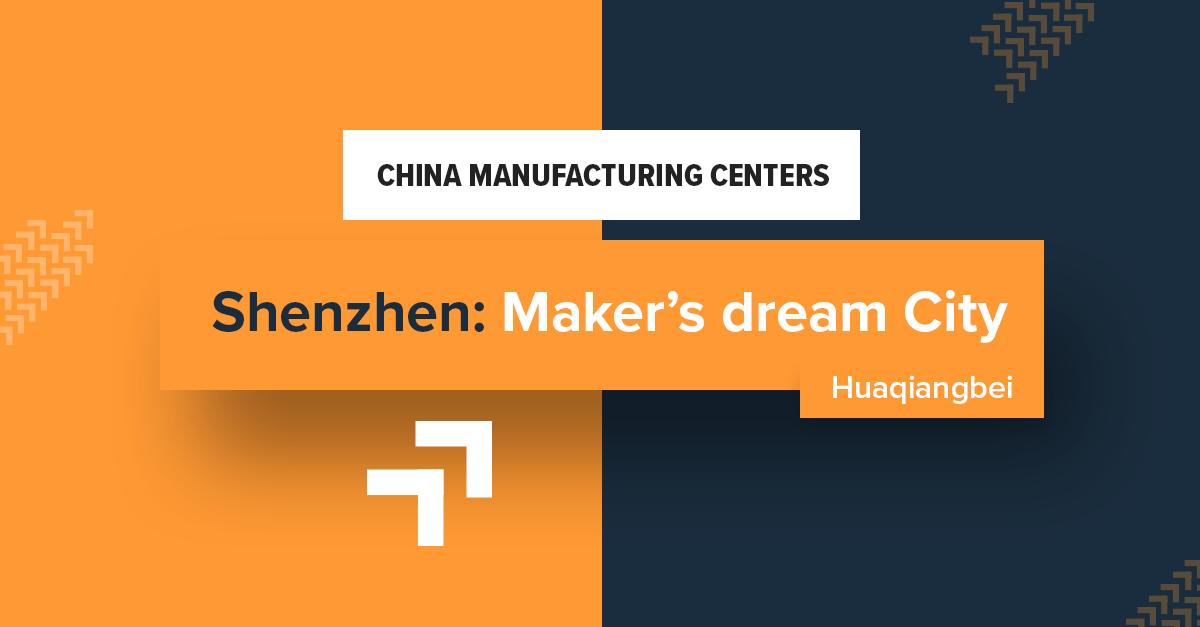 China manufacturing centers: Shenzhen