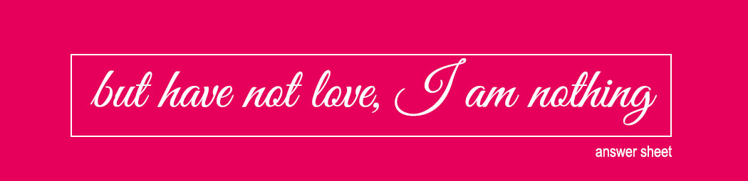 but have not love i am nothing header image answer sheet image