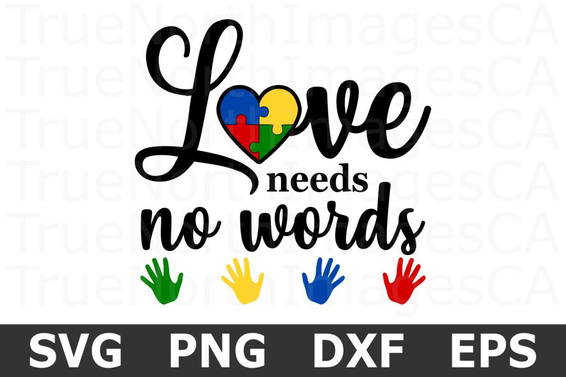Download Love Needs No Words - An Awareness SVG Cut File (224927 ...