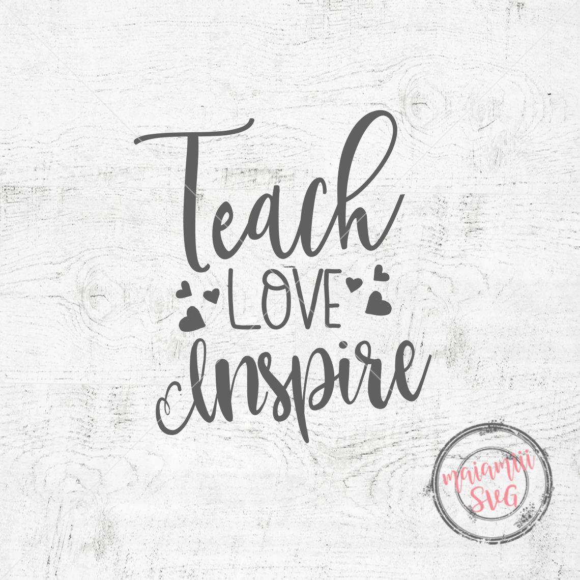 Download Teach Love Inspire SVG Teacher SVG School SVG Teach Love ...