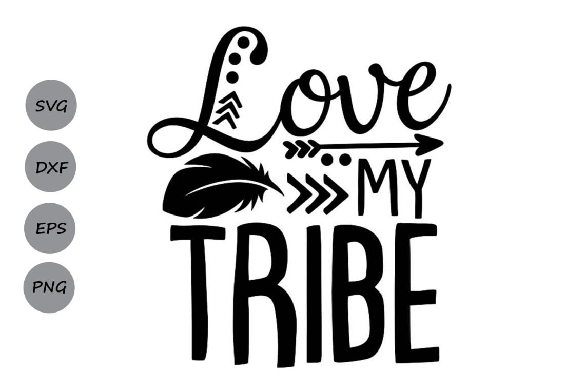 Download Love My Tribe Svg, Tribal Svg, Mom Life Svg, Tribe Svg.
