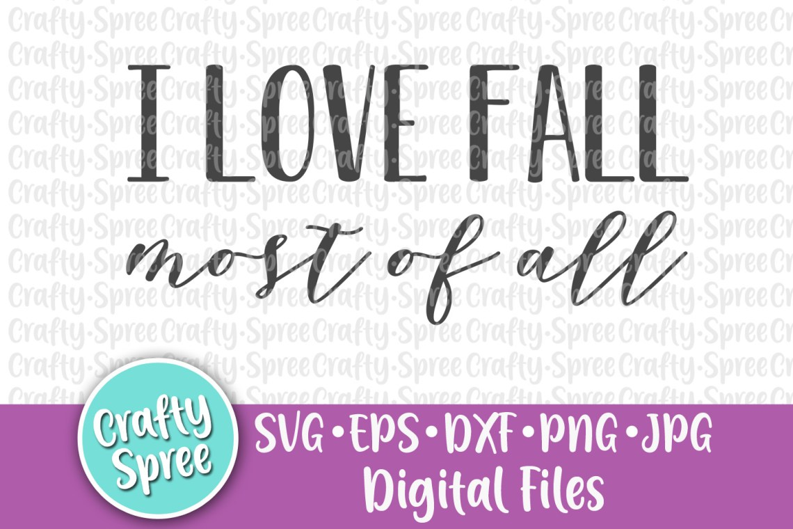 Download I Love Fall Most of All SVG PNG DXF Cut File