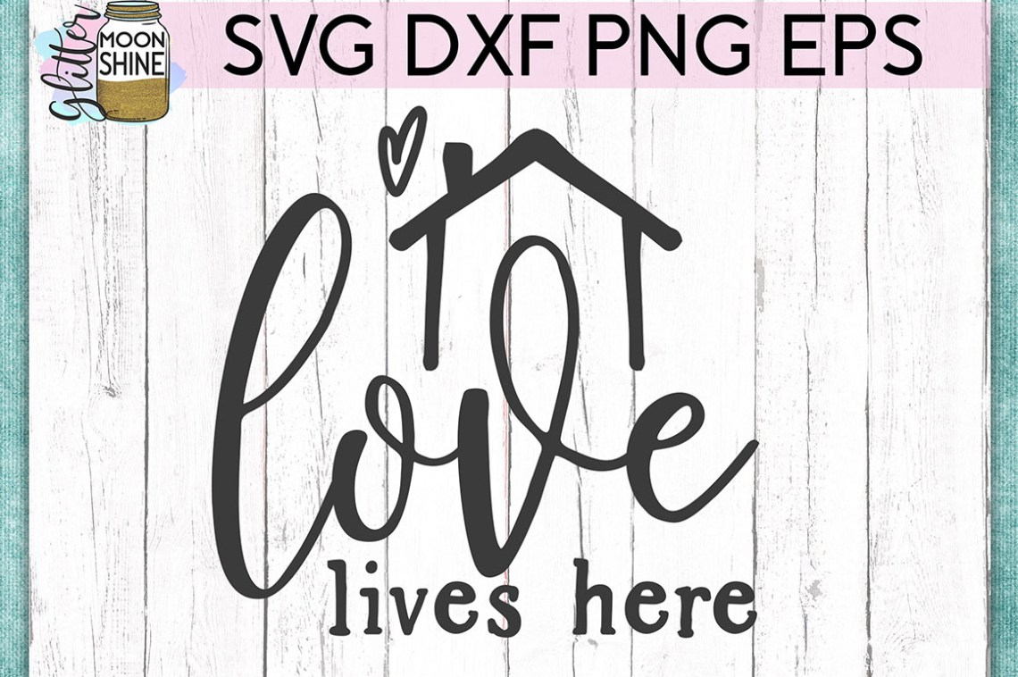 Download Love Lives Here SVG DXF PNG EPS Cutting Files