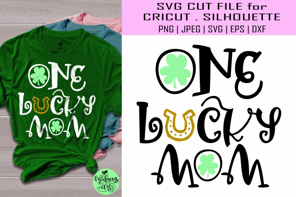 Download One lucky mom svg, st patricks day svg