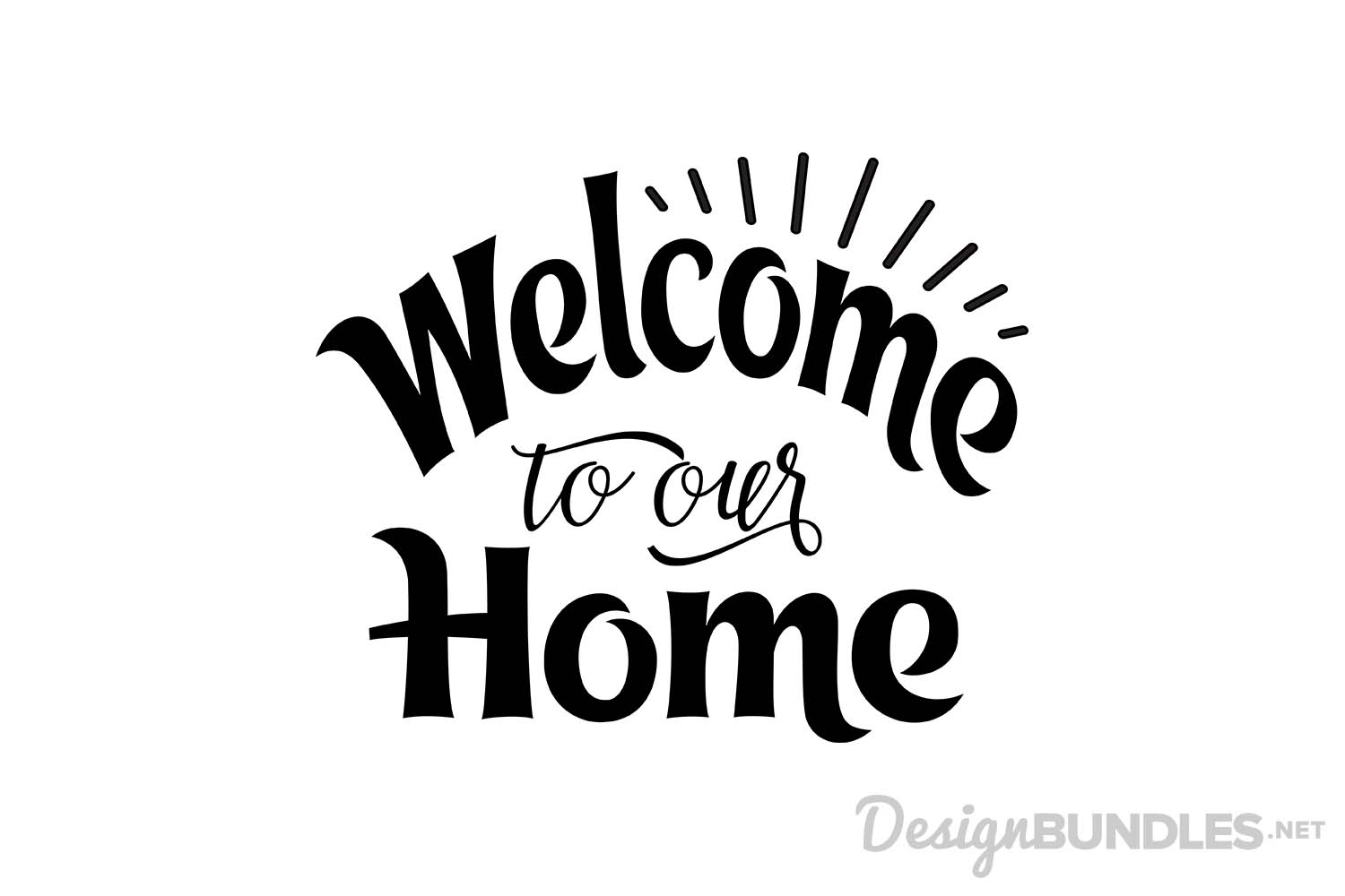 Welcome To Our Home By Font Bundles Sto