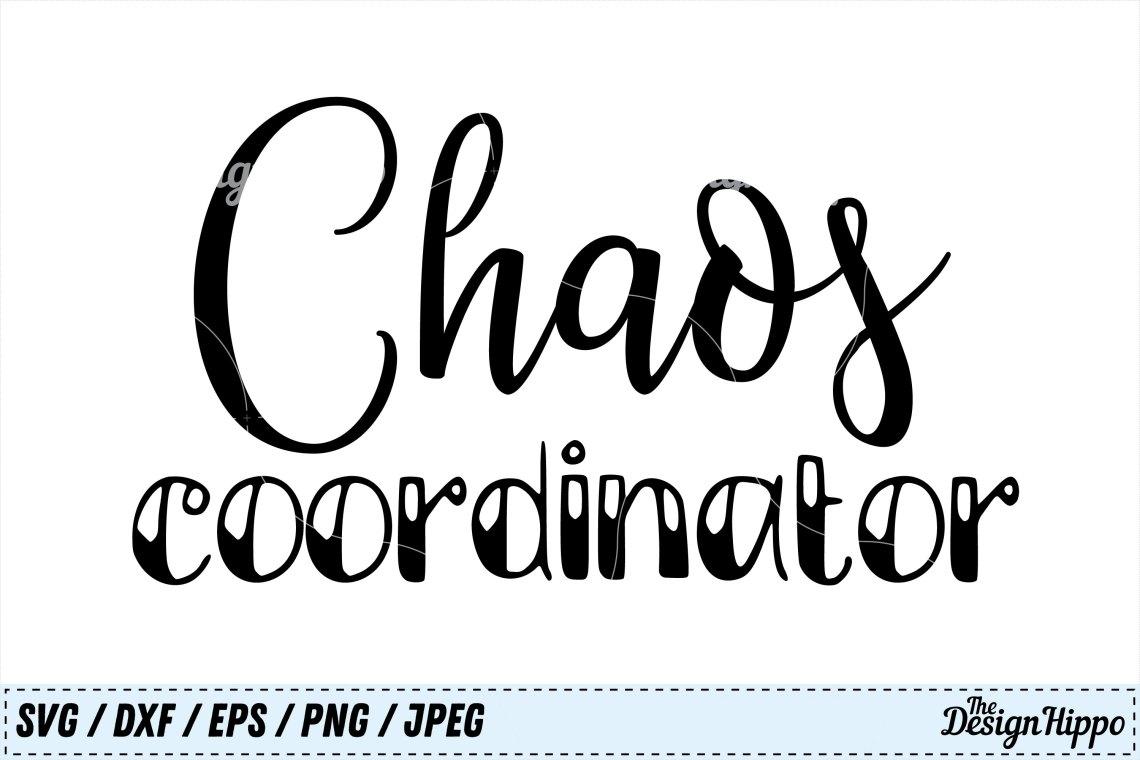 Download Chaos Coordinator SVG, Teacher, Mom, Back to School SVG, PNG