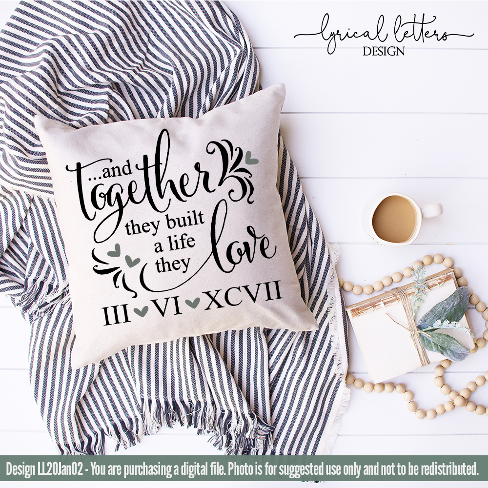 Download Together They Built a Life They Love/Loved SVG Cut File