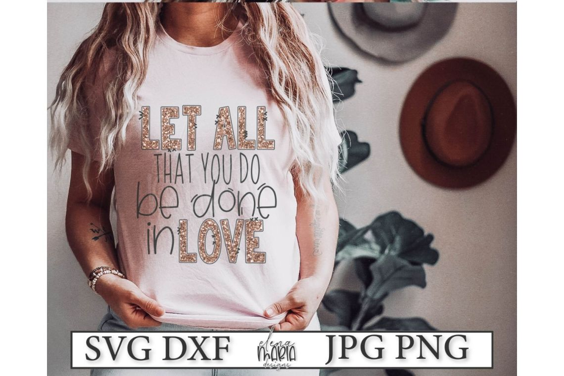Download Let all that you do be done in love Svg (275946) | SVGs ...