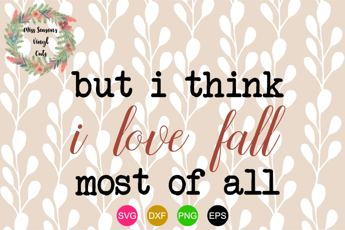 Download I love fall most of all SVG , Dxf, Eps,Png Fall