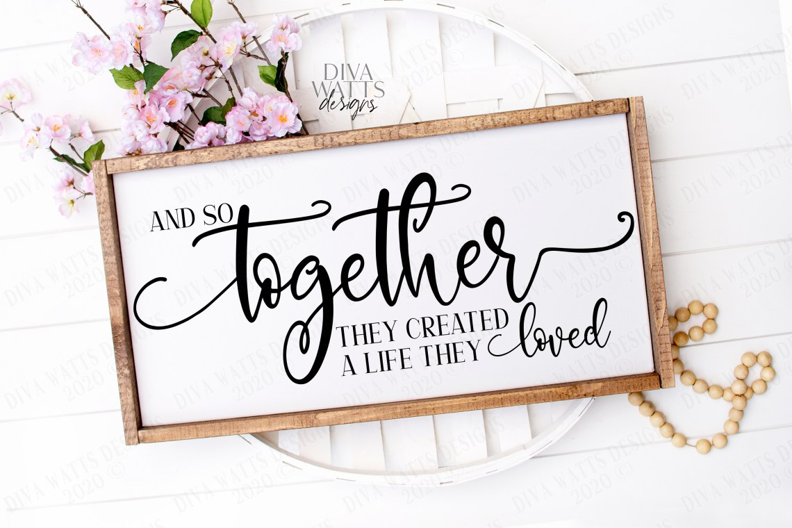 Download And So Together They Created A Life They Loved SVG Cut File
