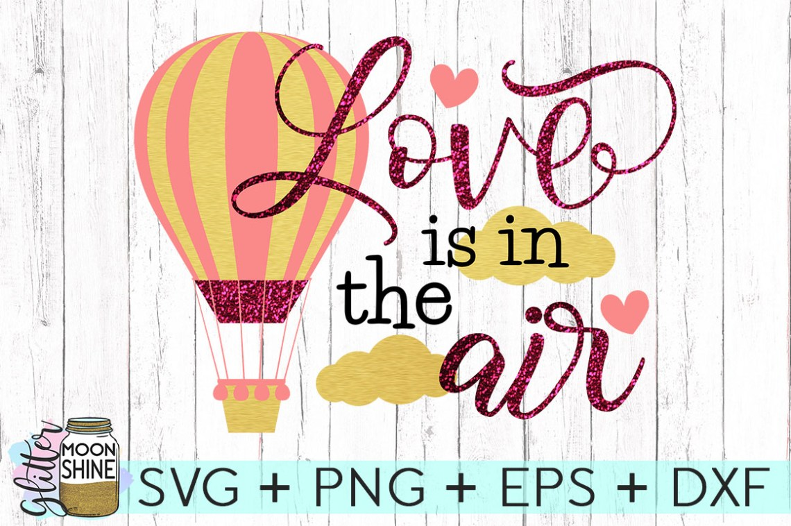 Download Love Is In The Air SVG DXF PNG EPS Cutting Files