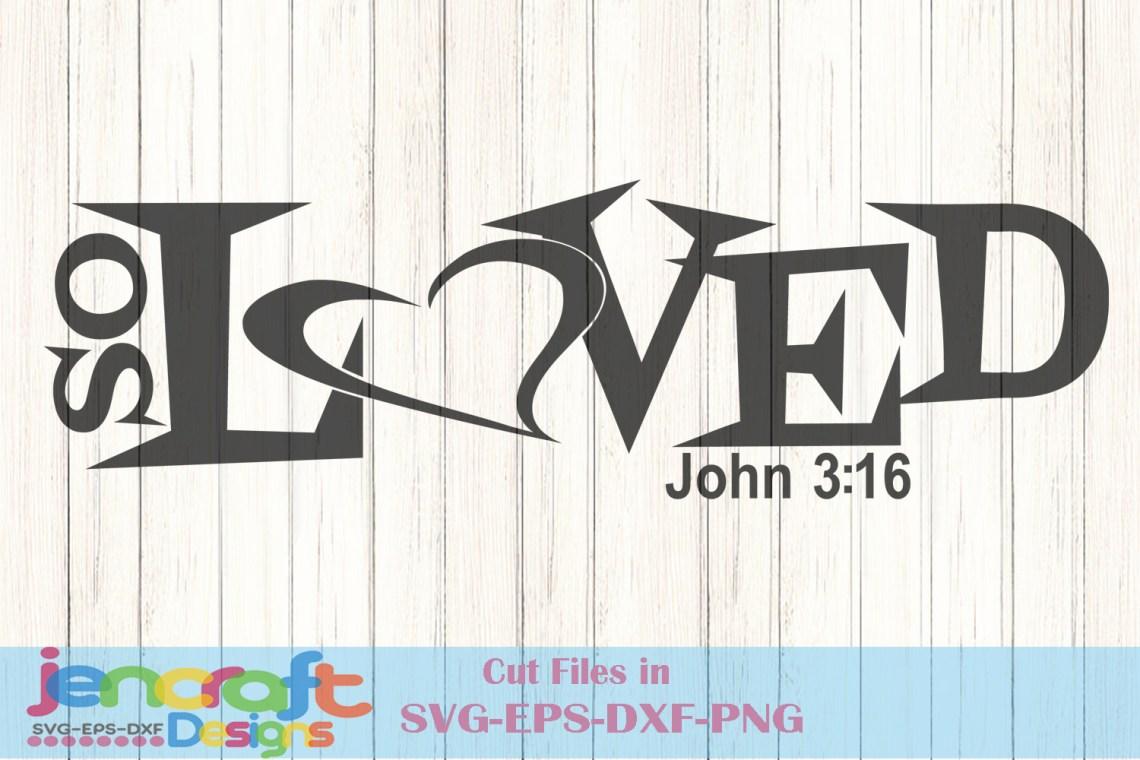 Download So LOVED SVG John 316 Christian Religion Verse svg, eps, dxf
