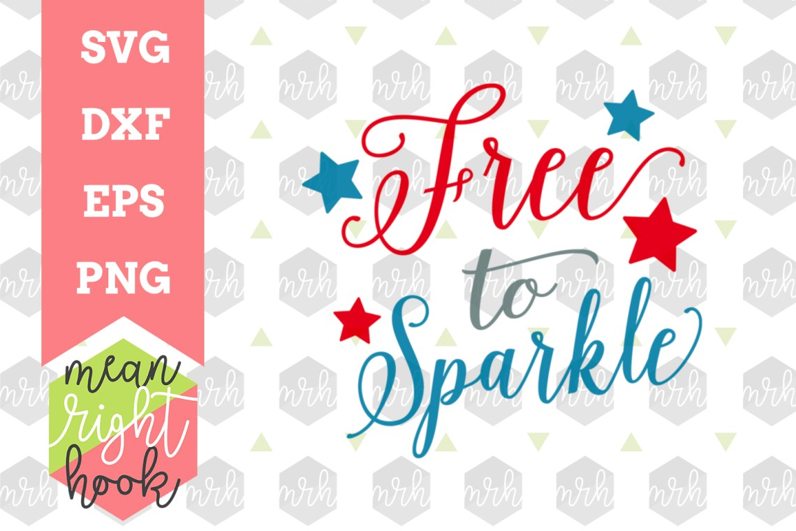 Download Free To Sparkle |Fourth of July Design - SVG, EPS, DXF ...