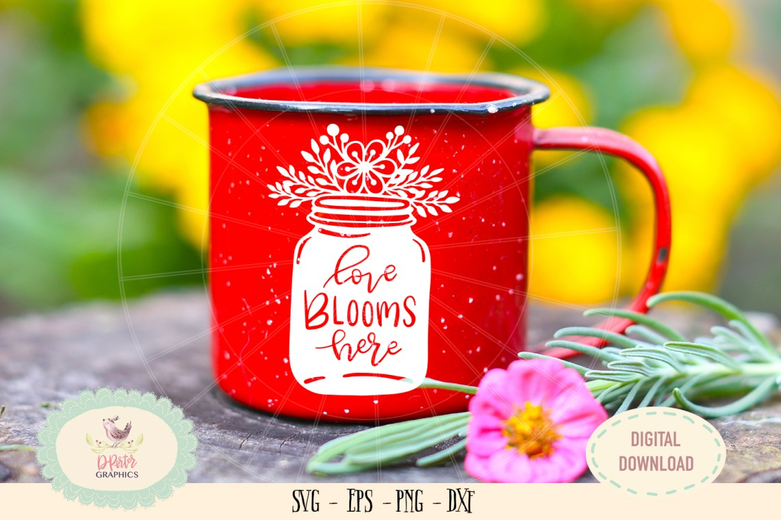 Download Love blooms here mason jar flowers SVG PNG hand drawn