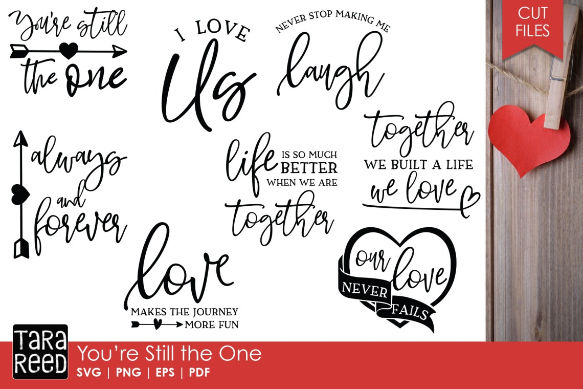 You're Still the One - Love SVG and Cut Files for Crafters