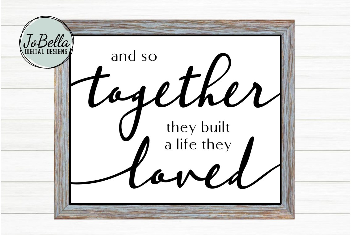 Download And So Together They Built A Life They Loved SVG & Printable