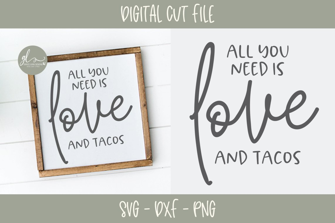 Download All You Need Is Love And Tacos - SVG Cut File