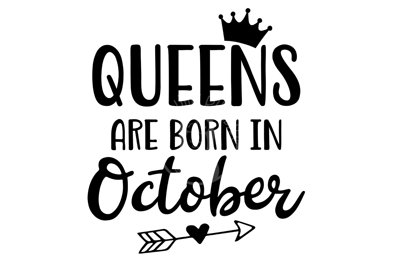 Queens Are Born In October Birthday Svg Dxf Clipart Vector