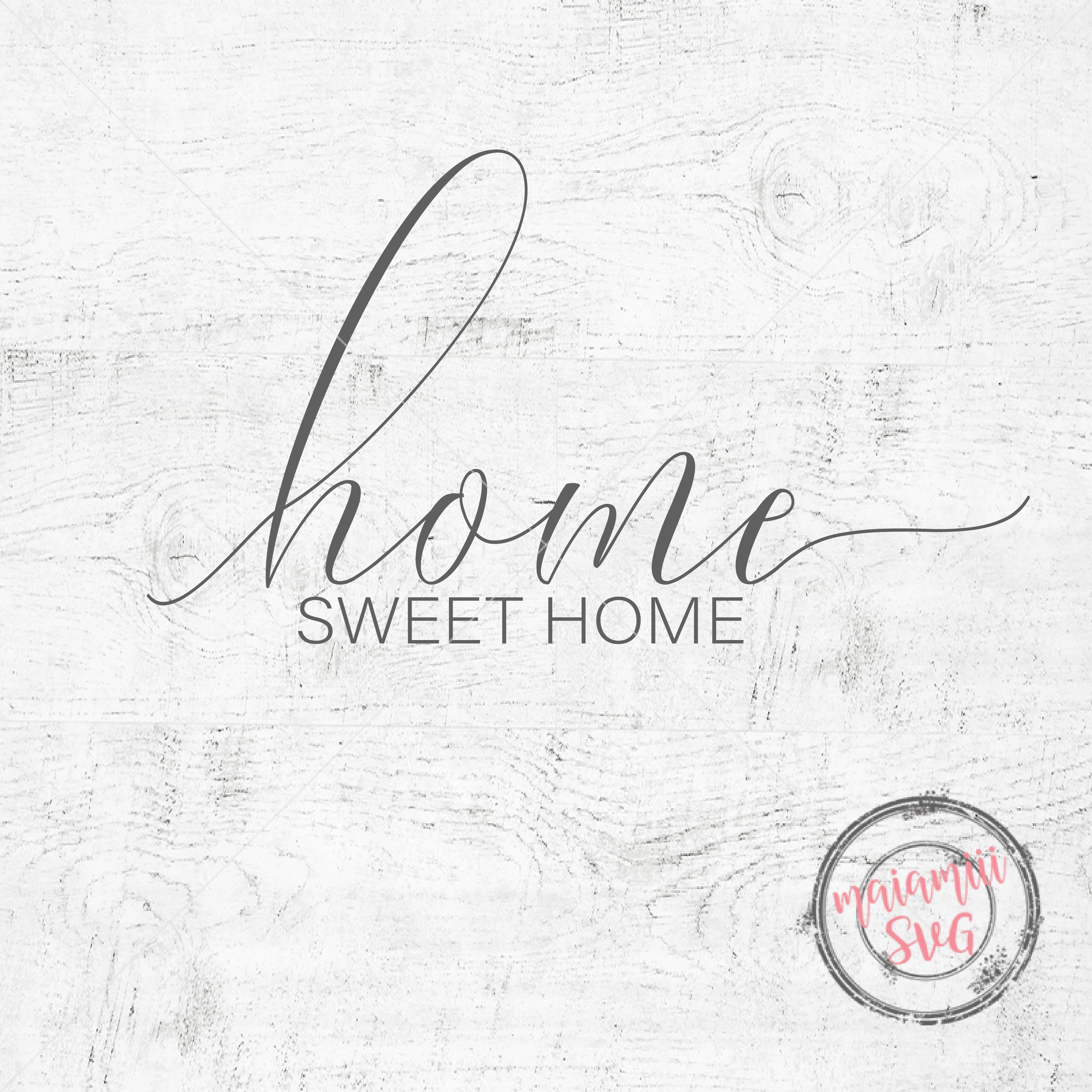 Home Sweet Home Svg File Cricut File Home Svg Wood Sign