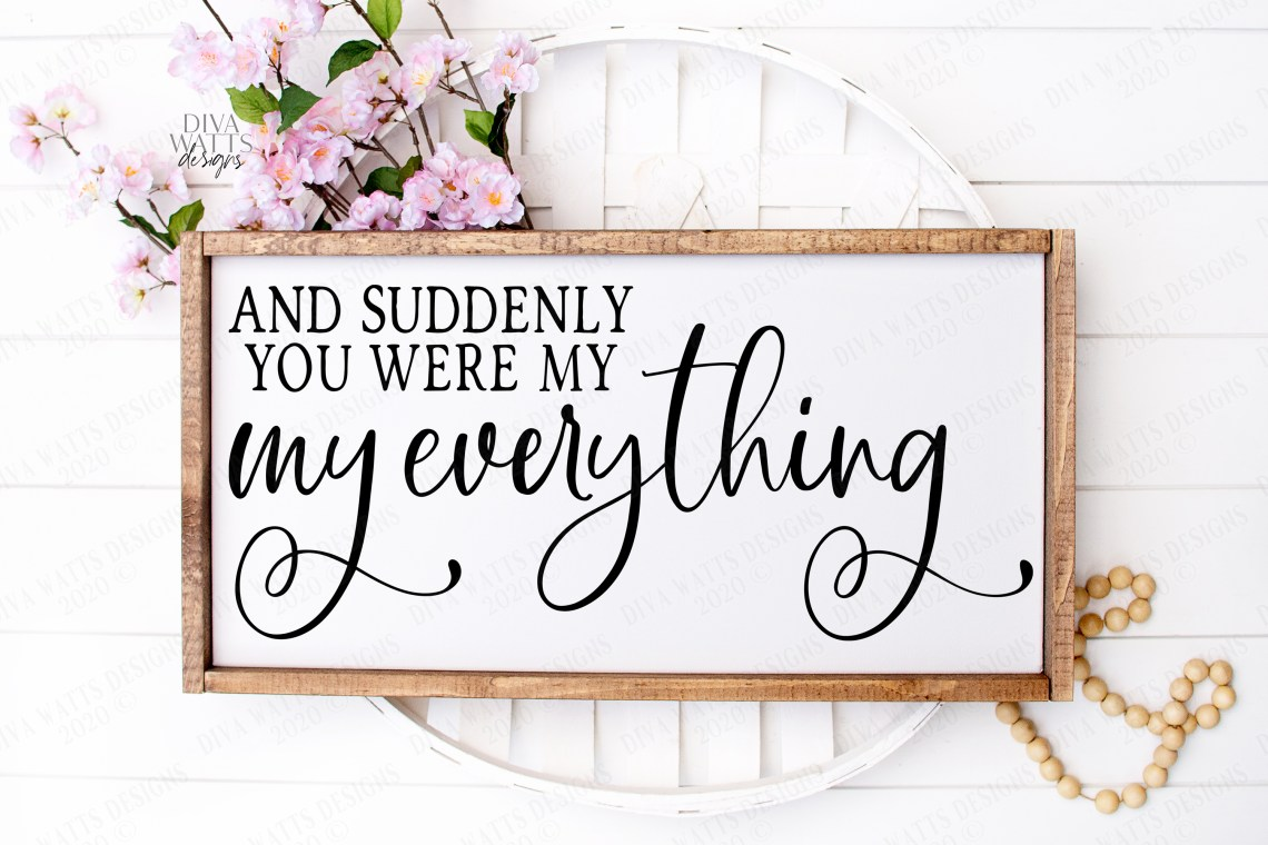 Download And Suddenly You Were My Everything - Love Wedding SVG PNG