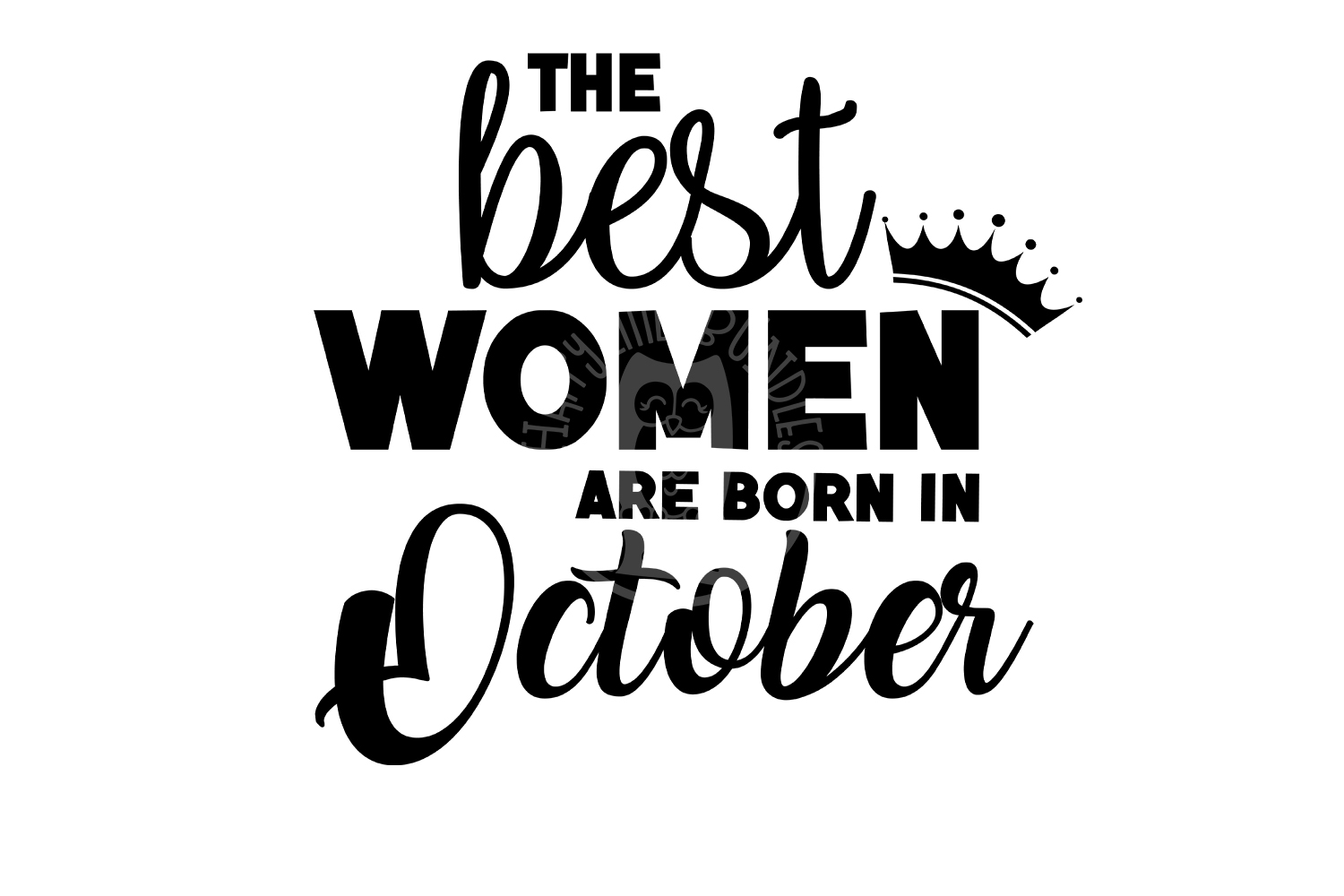 The Best Women Are Born In October Birthday Svg Dxf Clipart