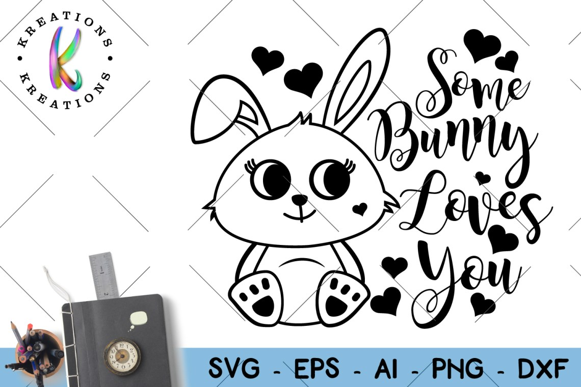 Download Some Bunny Loves you svg cut file Easter
