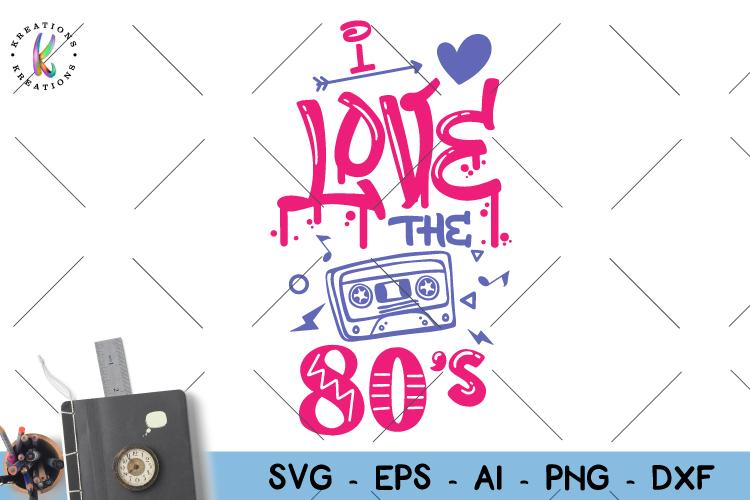 Download Vintage svg I love the 80s svg 80s vibes