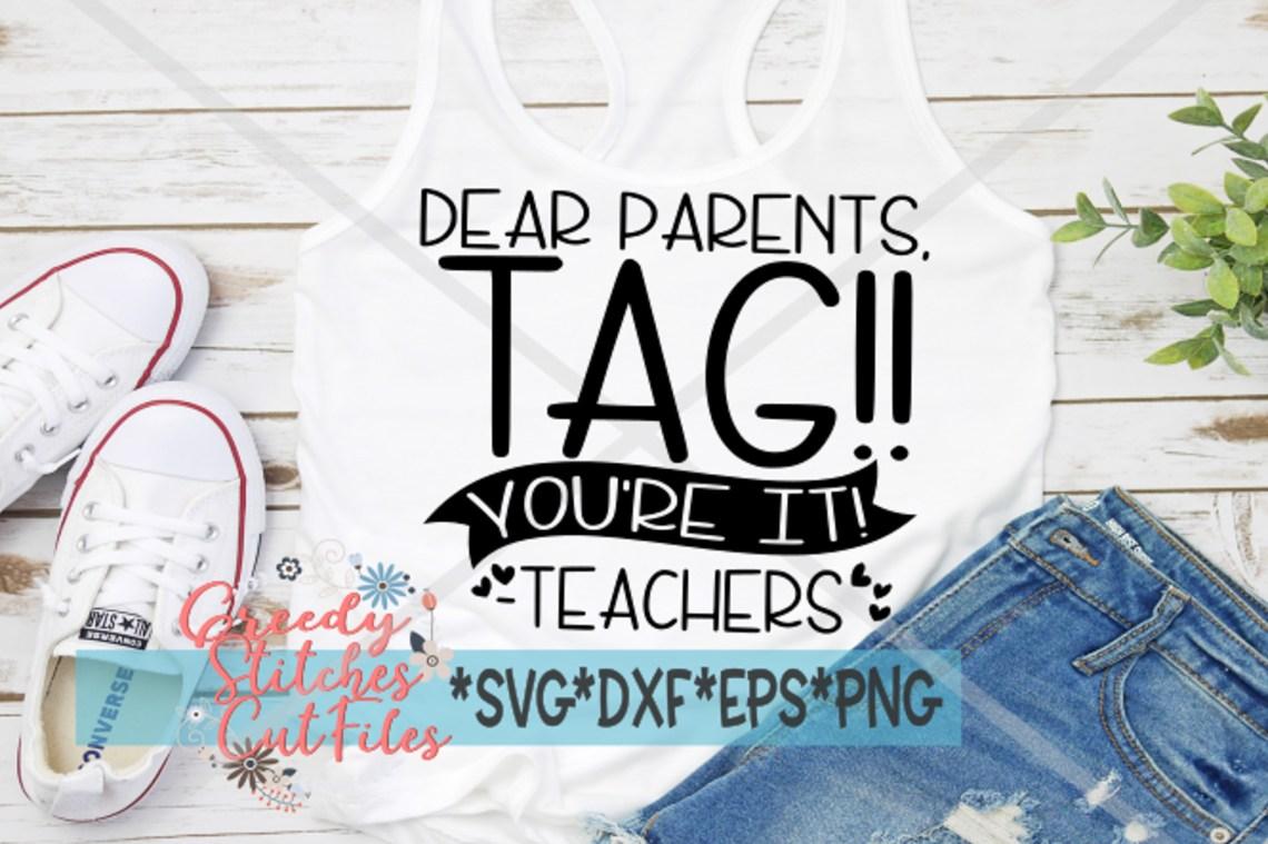 Download Teacher SVG   Dear Parents, Tag!! You're It! -Teacher SVG