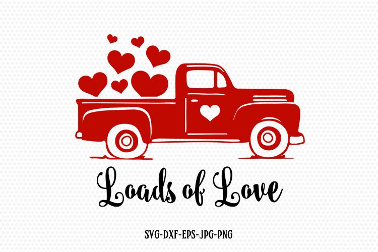 Download Loads of love svg, Valentines vintage Truck svg, valentine d