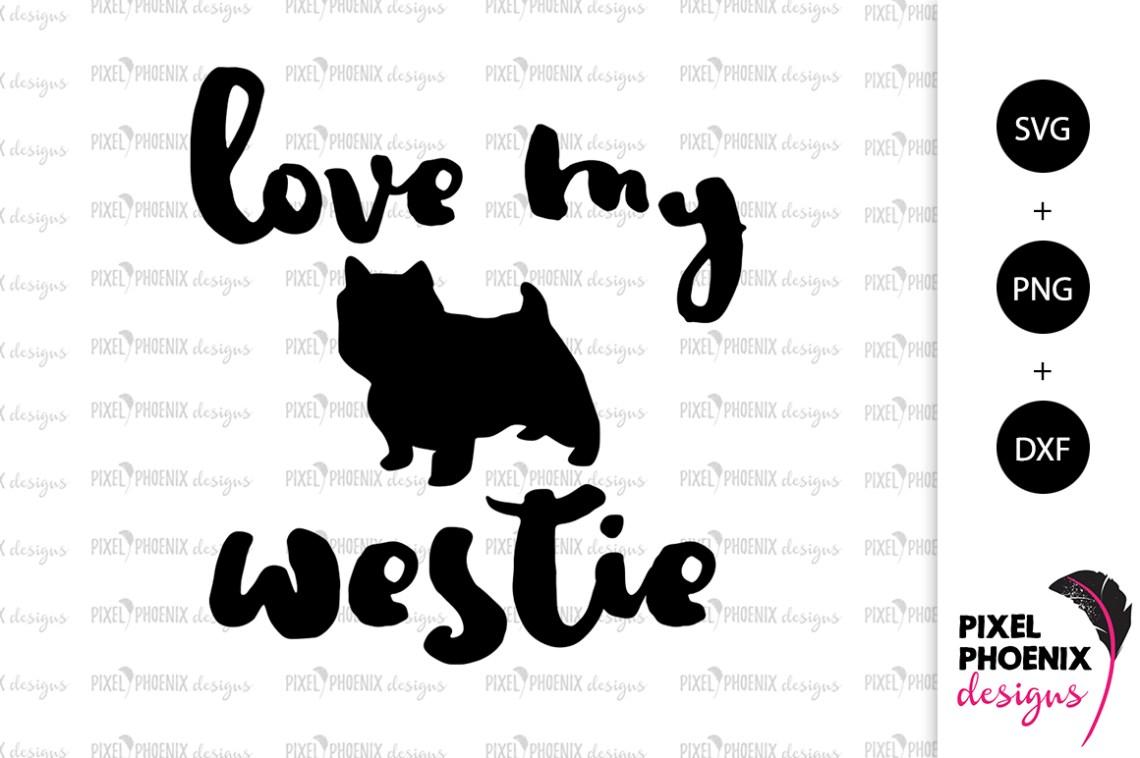 Download Dog SVG Love my Westie SVG (199270)   SVGs   Design Bundles