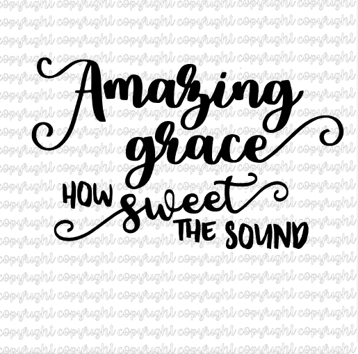 Amazing Grace- 3 SVGs based on the beautiful Hymn- SVG DXF