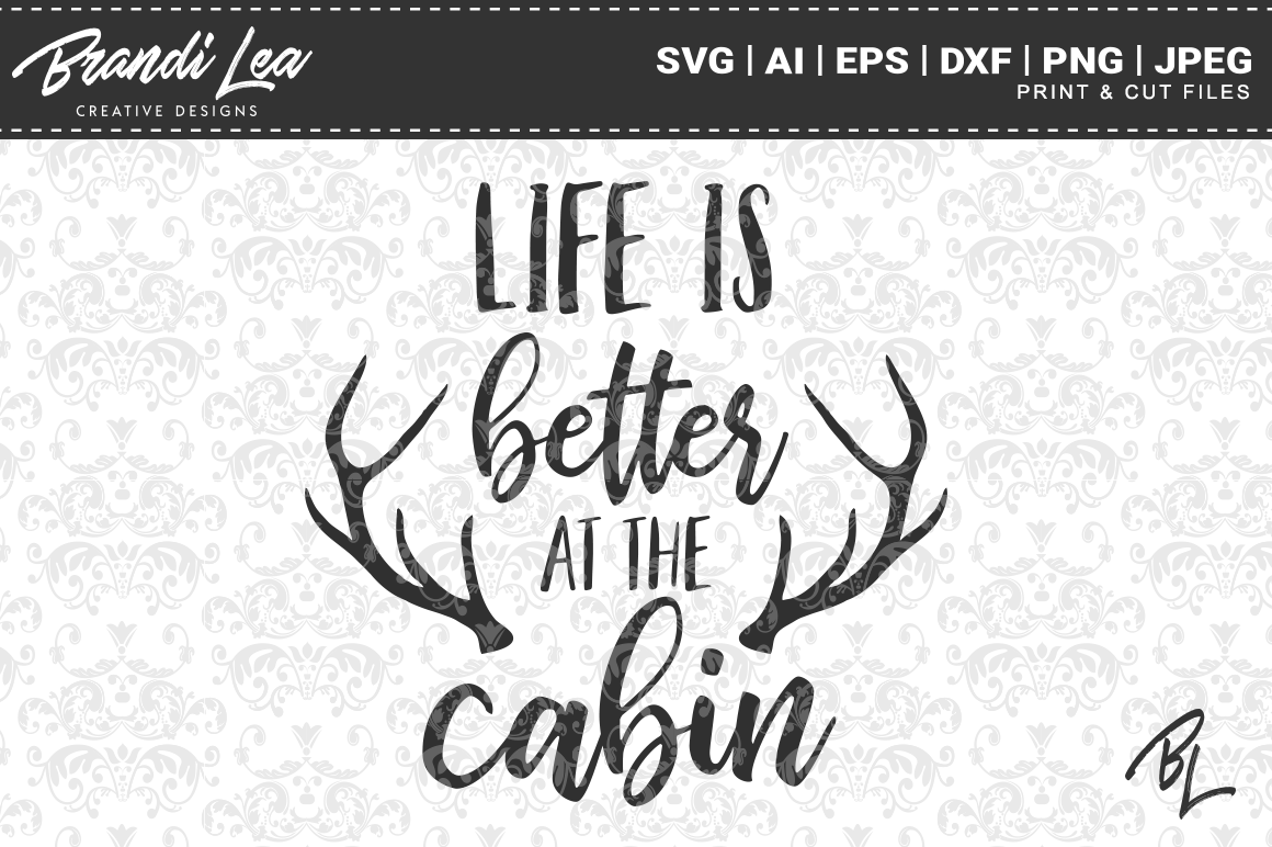 Life is Better at the Cabin SVG Cutting Files (76457