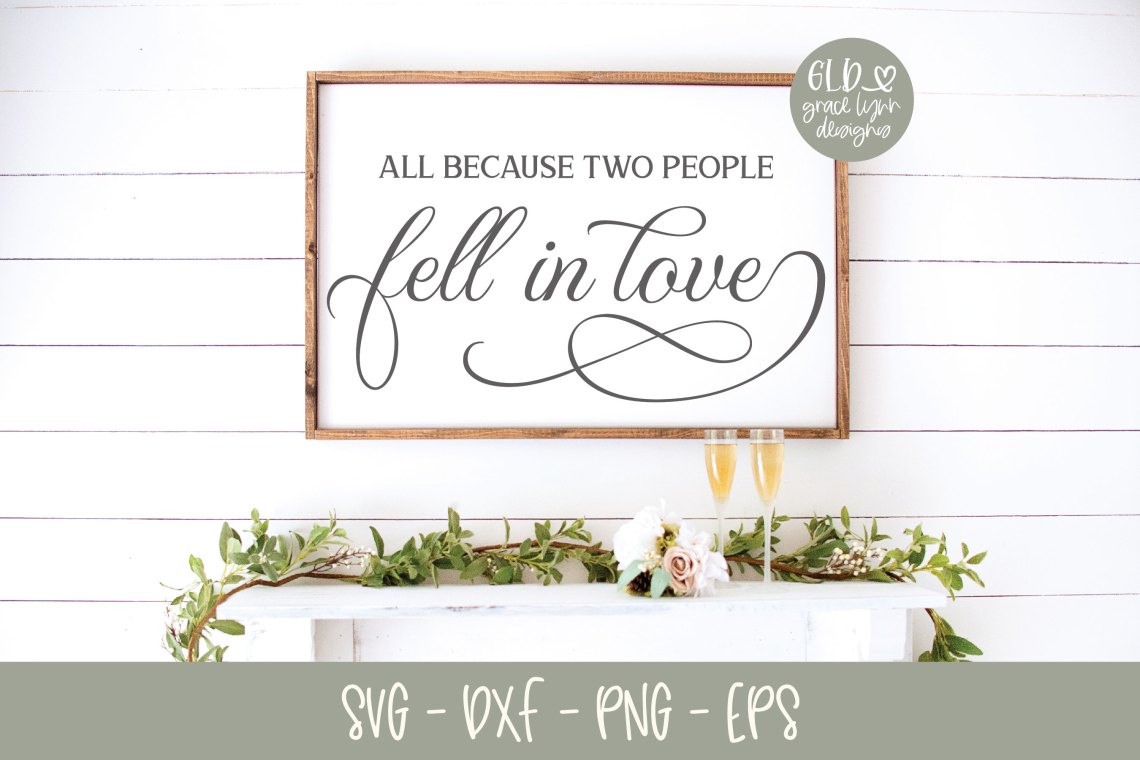 Download All Because Two People Fell In Love - Wedding SVG