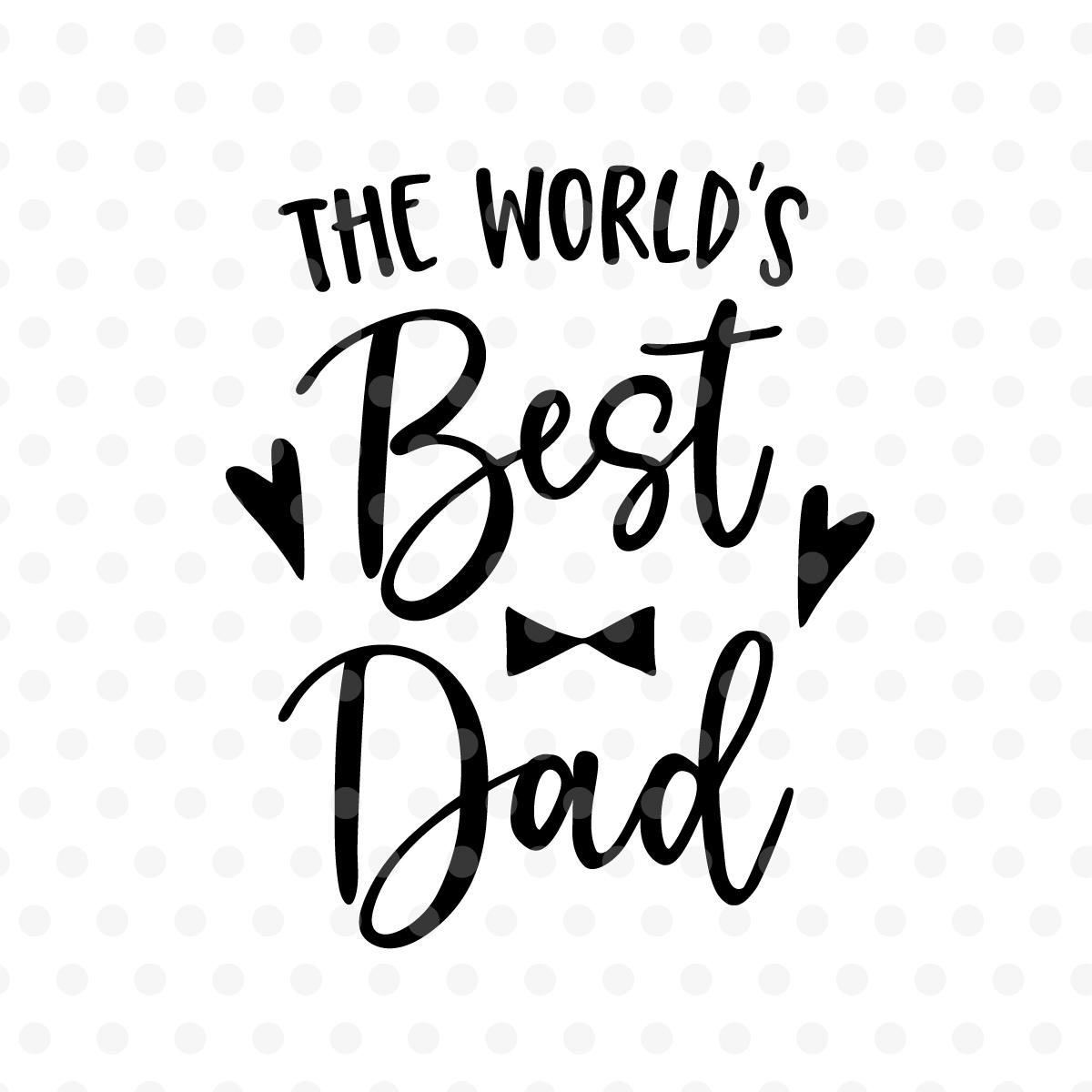 Worlds Best Dad Svg Eps Dxf