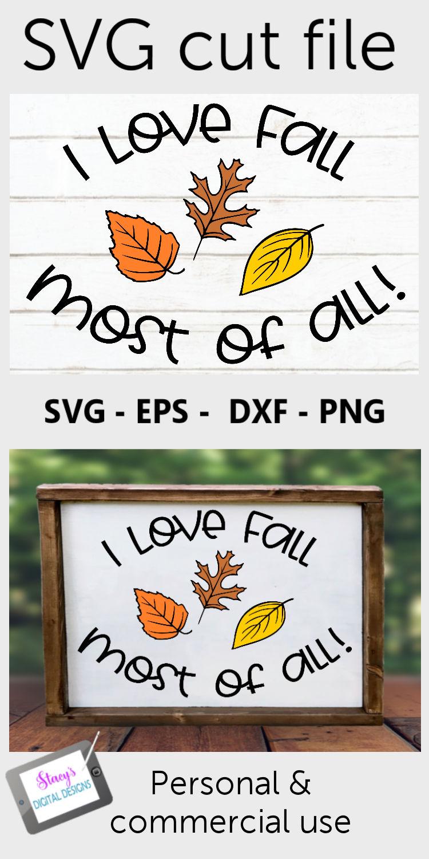 Fall SVG - I love fall most of all SVG (354862) | Cut ...