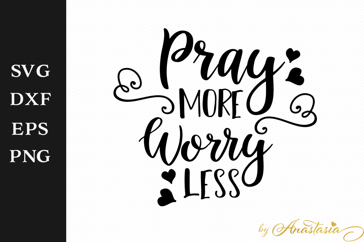 Pray more worry less SVG Cutting File