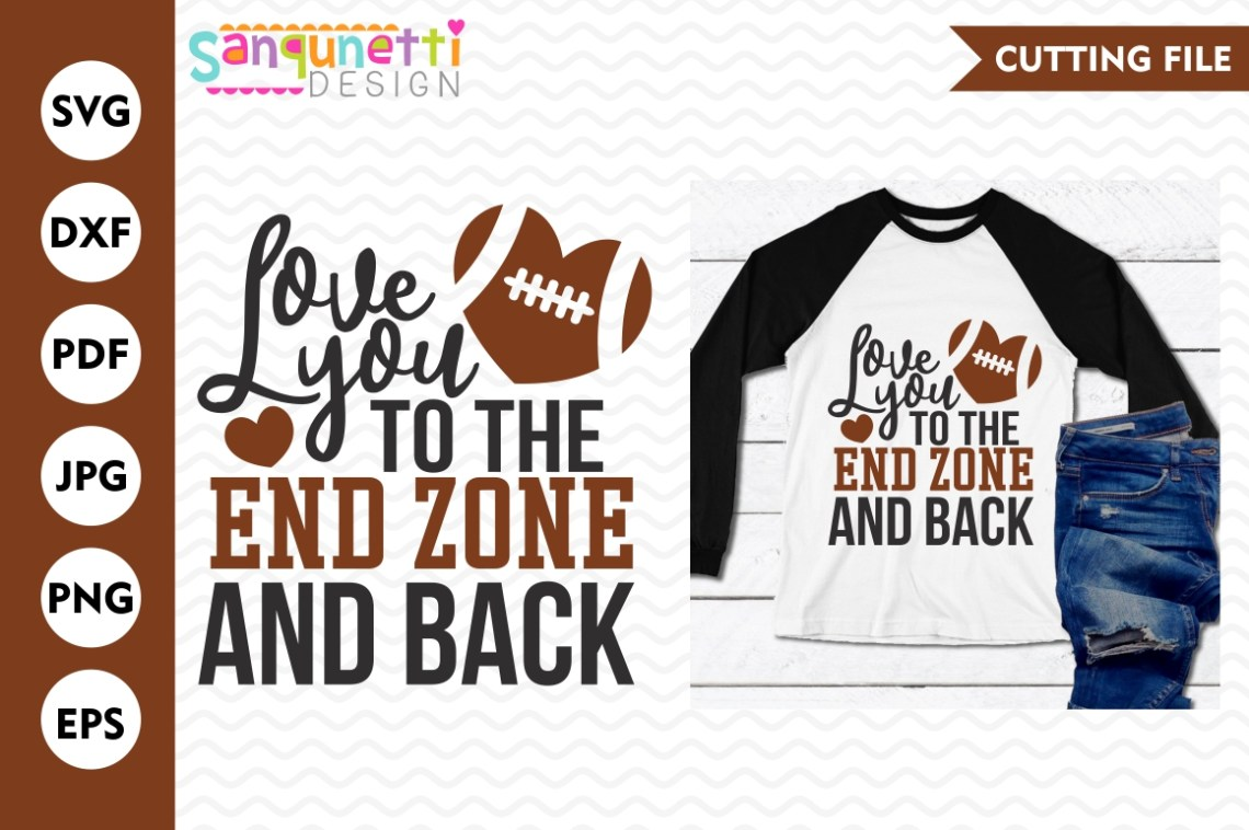 Download Love you to the end zone and back, football svg, sports, SVG