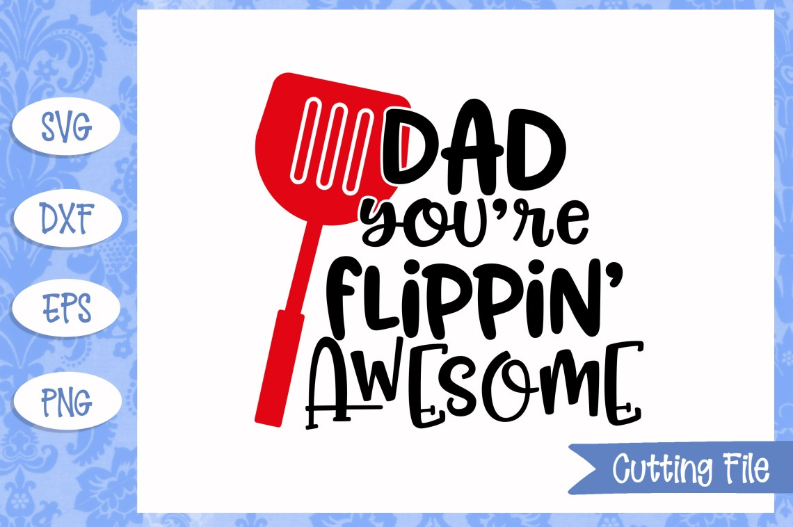Download Dad you're flippin' awesome SVG File