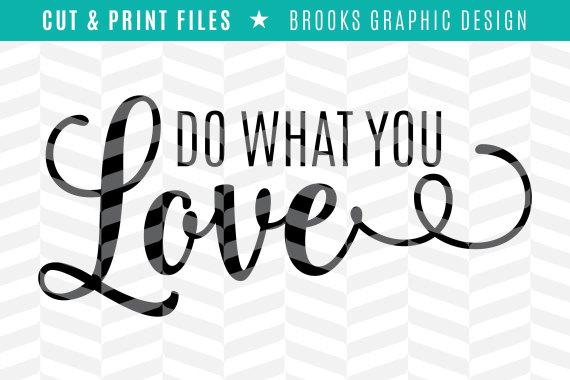 Download Do What You Love - DXF/SVG/PNG/PDF Cut & Print Files
