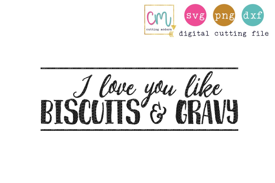 Download I Love You Like Biscuits And Gravy (114831)   SVGs ...