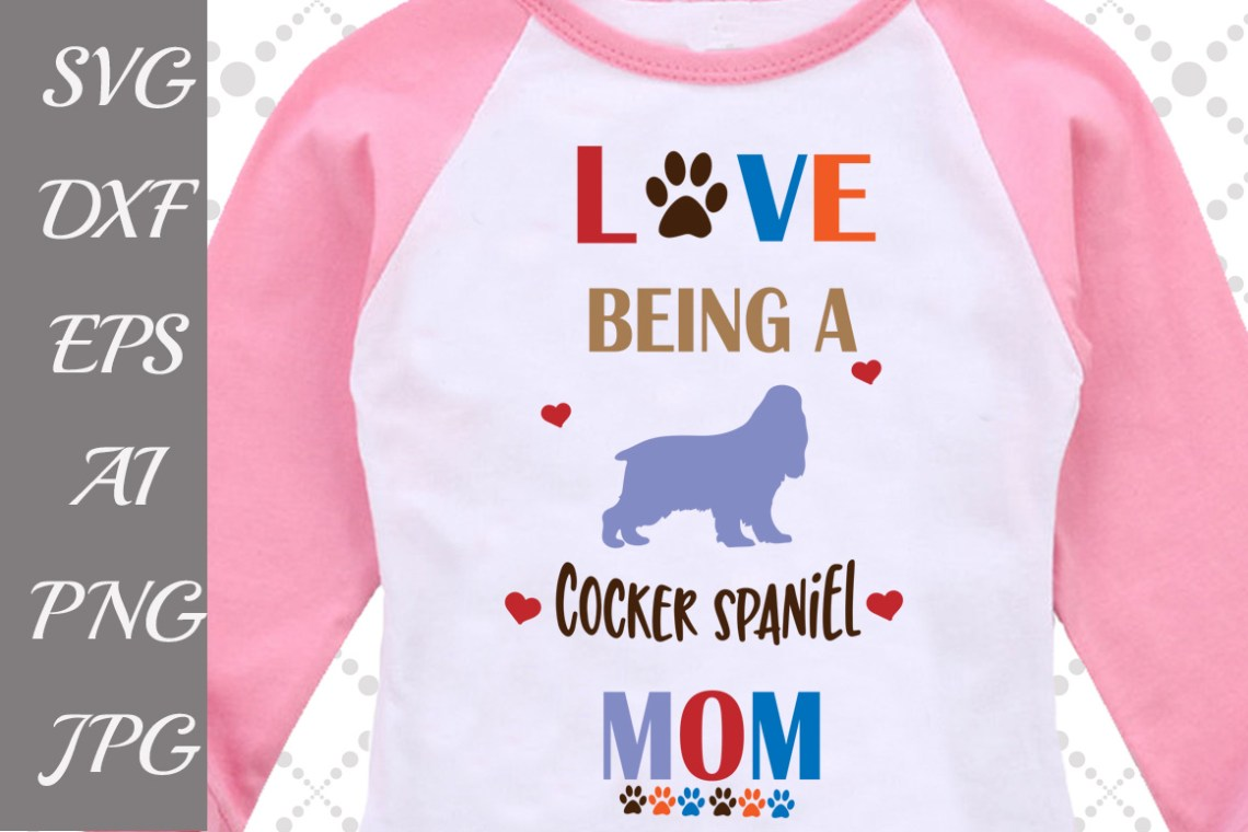 Download Love being a Cocker Spaniel Mom Svg,