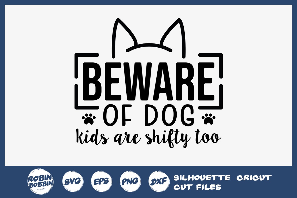 Download Beware Of Dog Kids Are Shifty Too - Dog Lover SVG File