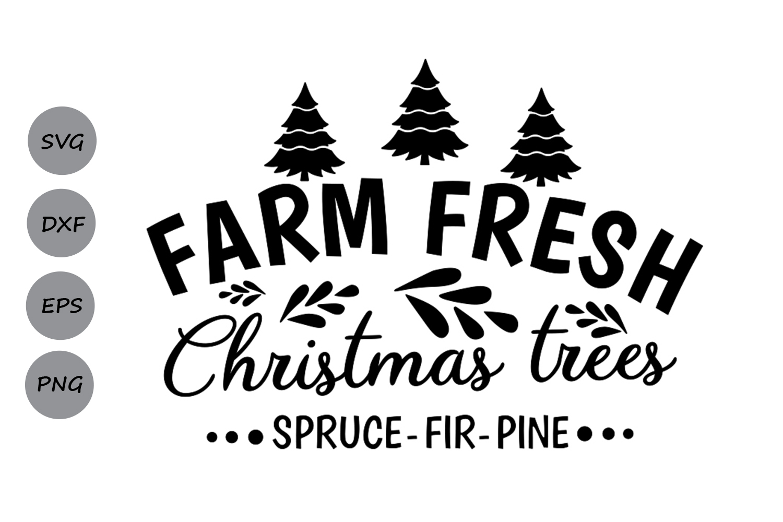 farm fresh christmas trees svg, christmas svg, farm fresh.