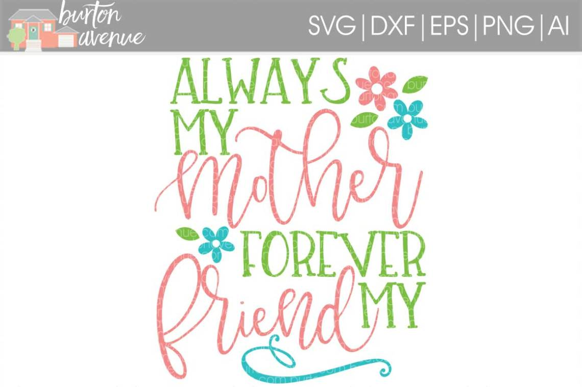 Download Always my Mother Forever my Friend SVG Cut File for ...