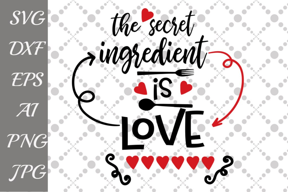 Download The secret ingredient is love Svg (47949) | Illustrations ...